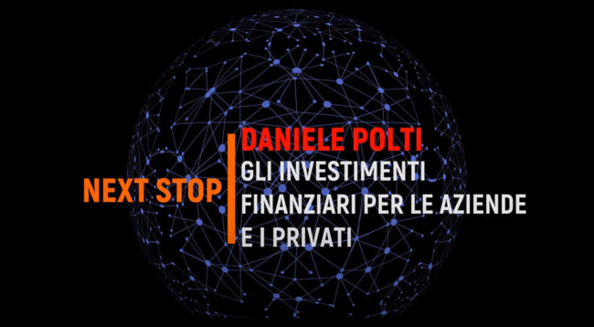 NEXT STOP - Dott. Daniele Polti, Azimut Wealth Management.